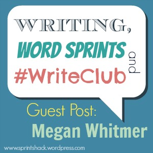 Writing, Word Sprints and #WriteClub: Megan Whitmer talks the benefits of word sprinting with #WriteClub.