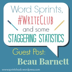Word Sprints, #WriteClub and Some Staggering Statistics: Beau Barnett discusses the camaraderie of #WriteClub and some staggering stats.