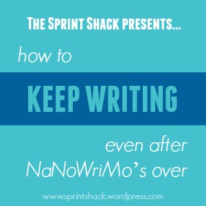 How to Keep Writing Even After NaNoWriMo: Here are two places to find motivation and support, even after NaNoWriMo has come to a close | www.sprintshack.wordpress.com