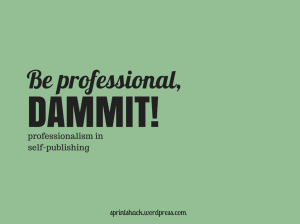 be professional dammit