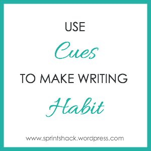 How can you use cues in your writing environment to make writing a habit? Using this one simple technique. | www.sprintshack.wordpress.com