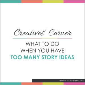 How can you cope with idea overwhelm? Through using these four fun and creative methods. | www.sprintshack.wordpress.com